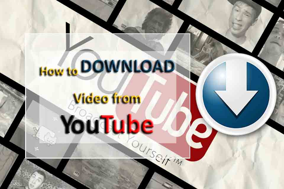 How to Download video from YouTube? Follow 3 Easy Steps!
