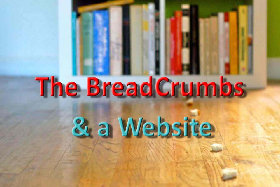 Breadcrumbs (Navigation) And The Relation b/w Breadcrumbs & Website.