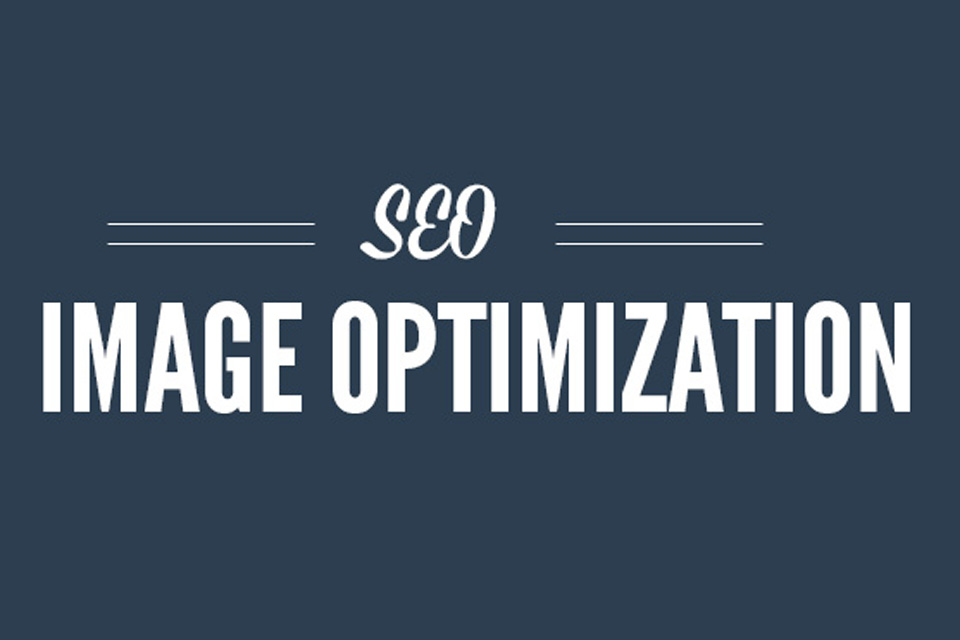 The Role of Optimizing Images in SEO or Search Engine Optimization